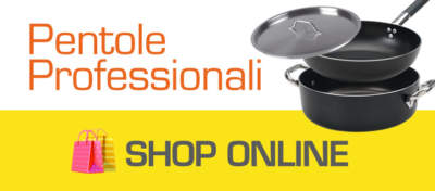 Shop online pentole e casseruole professionali