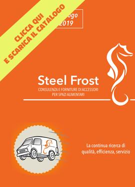 Catalogo prodotti Steel frost srl - Consulenza e forniture per spazi alimentari